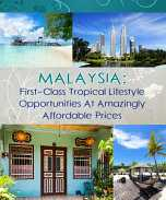 Malaysia: First-Class Tropical Lifestyle Opportunities At Amazingly Affordable Prices
