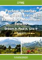 Perfect-Weather Paradises: Living in Ecuador's Mountain Towns—Dream it, Find it, Live it
