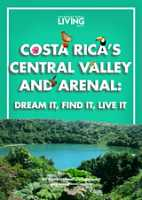 Costa Rica's Central Valley and Lake Arenal—Dream it, Find it, Live it