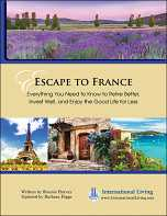 Escape to France: Everything You Need to Know to Retire Better, Invest Well, and Enjoy the Good Life