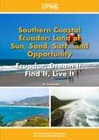 Coastal Ecuador: Land of Sun, Sand, Surf…and Opportunity—Dream it, Find it, Live it