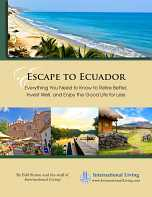 Escape to Ecuador: Everything You Need to Know to Retire Better, Invest Well, and Enjoy the Good Life for Less