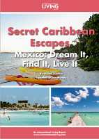 Secret Caribbean Escapes—Mexico: Dream it, Find it, Live it